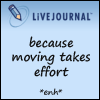 bethany: (lj: moving takes effort)