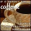 tayastorm: (caffeine)