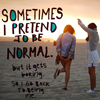 justfornow: ([Stock] I pretend to be normal)