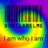 """ext_256066: Rainbow swirl with barcode and text reading """"don't label me, I am who I am"""" (pic#)"""