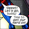 "strina: comic panel caption ""sweet! let's go, buddy! time to get our nerd on!"" (comics - nerd on)"