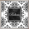 kalalanekent: (Love :: Believe)