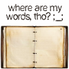 thinkythought: (Where Are My Words? D:)