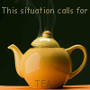 am_what_i_am: (Tea - Situation Calls For)