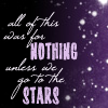 simonejester: text: all of this was for nothing unless we go to the stars ([text] all of this was for nothing unles)