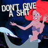 simonejester: the little mermaid ariel: don't give a shit ([tlm] don't give a shit)
