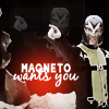 psyco_chick32: (X-Men (Magneto Wants You))