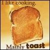 enveri: (I like cooking. Mainly toast.)