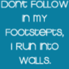 enveri: (I run into walls, don't follow in my footsteps)
