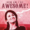 ladyoftime: (how am I so awesome?)