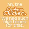 forensics: (TV - Octo Chicken)