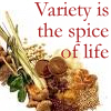variety_is: Artistic picture of spices and the words Variety is the spice of life (Spice of life)