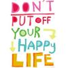 psychick: (Happy Life)