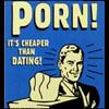 sen: Porn! It's cheaper than dating! (Porn!)
