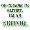 ranalore: (elitist editor)