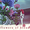 deadly_garden: (Blood Flowers)