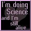 "silmaril: ""I'm doing science and I'm still alive..."" (GlaDOS)"
