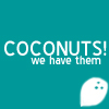 wehavecoconuts: (COCONUTS!)
