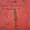 tarotcard: (satan's camaro)