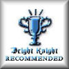 "brightknightie: Trophy declaring ""Bright Knight Recommended"" (Recommended)"