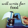 "nilchance: picture of a typewriter, with the paper coming out reading ""will write for food"" (will write for food)"