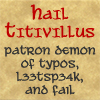 shinyhappygoth: (Ave Titivillus!)