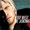 arise: (devil may cry ♥ you best be joking)