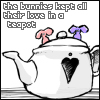"""ginny_t: An image of bunnies and a teapot, text """"the bunnies kept all their love in a teapot"""" (tea)"""