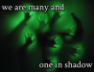 svaenohr: (Many and one in shadow)