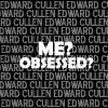 wanderlustlover: (Edward Cullen - no_apologies_86)