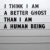 hellkitty: (better ghost than a human)