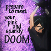 fairytaleknight: (pink and sparkly doom!)
