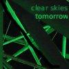 rhyme: (clear skies tomorrow)