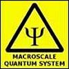 denny: (Warning - Macroscale quantum system)