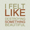 knightofends: (→「 ♠destroying something beautiful。 」)