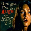 saffiter: (Are you an alien?)