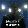 raecee: ([ Star Trek ] There are four lights)