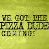 k_e_h: (PIZZA DUDE)