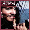 "jic: Captain Jack Sparrow, looking cheeky; caption ""pirate!"" (cheeky)"