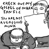 mayhap: monks with text check out my gospel of mark fanfic / you are not a very good monk (Biblefic)
