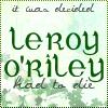 texchan: It was decided. Leroy O'Riley had to die. (leroy o'riley)