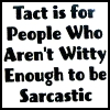 lady_songsmith: (tact sarcasm)