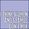 wook77: (women and seamus don't mix)