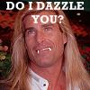 ish: (do I dazzle you)
