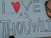 "chickgonebad: Photograph of a placard reading ""Love as thou wilt"" (love as thou wilt)"