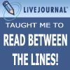 blnchflr: Livejournal taught me to read between the lines (Read between the lines!)