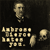skywaterblue: (ambrose bierce hates you)