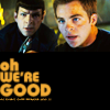 "liz_marcs: Kirk and Spock, NuTrek, ""Oh, We're Good."" (Kirk_Spock_We're_Good)"