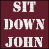 """lannamichaels: """"Sit Down John"""" written in a stencil font in white on a maroonish background. Quote from 1776. (sit down john)"""