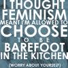 wild_dreamer: (feminism - barefoot)
